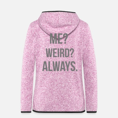Weird Weird - Frauen Fleece Kapuzenjacke