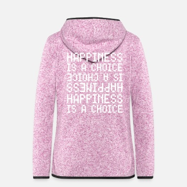Pixel Happiness is a choice in 8bit - Frauen Fleece Kapuzenjacke