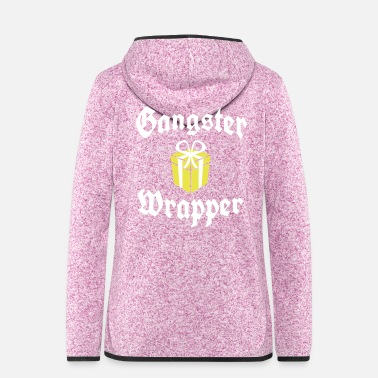 Gangster Gangster Wrapper - Women's Hooded Fleece Jacket