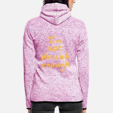Bier I'm not drunk enough - Frauen Fleece Kapuzenjacke