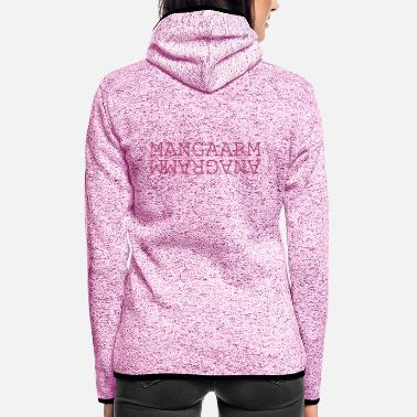 Wortspiel Mangaarm Anagramm Wortspiel Text - Frauen Fleece Kapuzenjacke