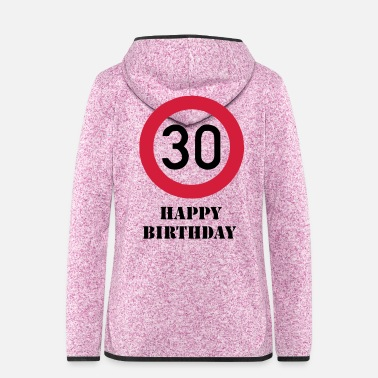 Happy Birthday Happy Birthday -30- - Frauen Fleece Kapuzenjacke