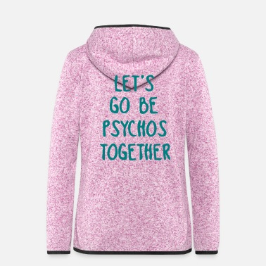 Us LET US TOGETHER PSYCHO BE - Hætte-fleecejakke dame