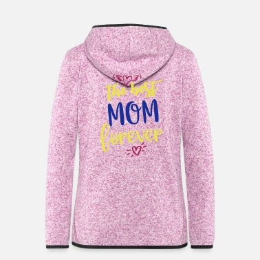 Happy Birthday Muttertag the best mom forever - Frauen Fleece Kapuzenjacke