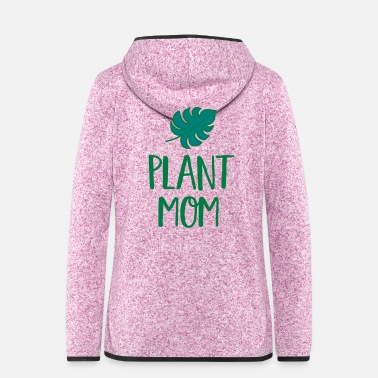 Plant Mom - Frauen Fleece Kapuzenjacke