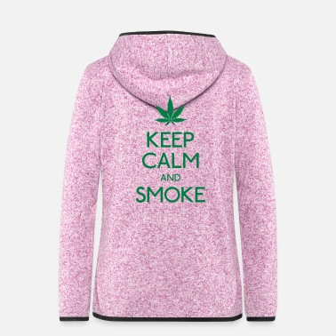Keep Calm keep calm and smoke - Veste à capuche polaire Femme