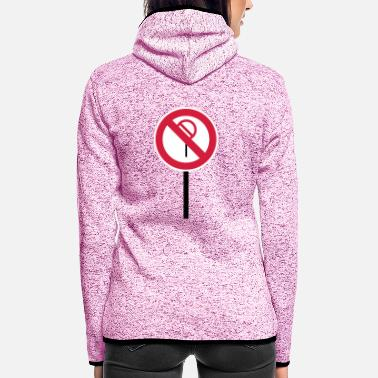 Prohibition Sign Prohibitions prohibited - Women's Hooded Fleece Jacket