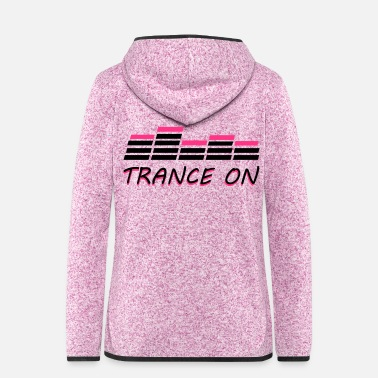 Trance Trance On - Women's Hooded Fleece Jacket