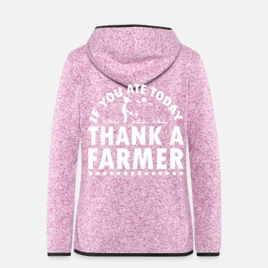 Farmer THANK A FARMER - FARMERS - Women's Hooded Fleece Jacket