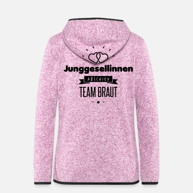Heiraten TEAM BRAUT ! - Frauen Kapuzen-Fleecejacke