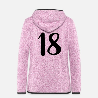 Number 18 birthday years number number gift - Women's Hooded Fleece Jacket