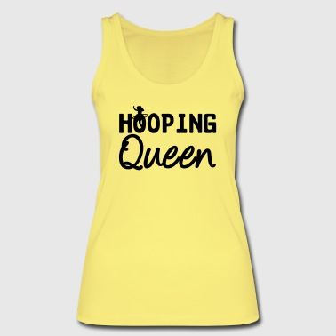 Hooping Queen (Hula Hoop) - Women's Organic Tank Top by Stanley & Stella