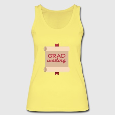 High School / Education: Degree Waiting - Women's Organic Tank Top by Stanley & Stella