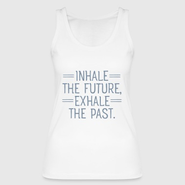 Inhale and exhale - Women's Organic Tank Top by Stanley & Stella