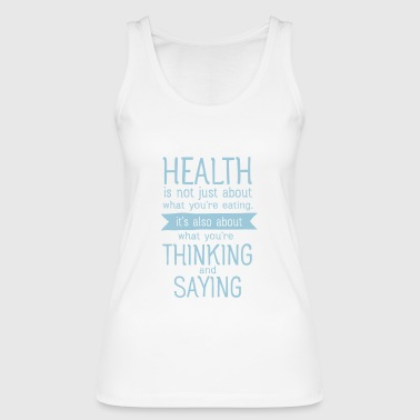 Health is also thinking and talking - Débardeur bio Femme