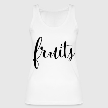 FRUITS - fruit fruits - Débardeur bio Femme