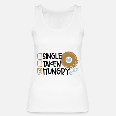 Hungry single taken hungry - Women's Organic Tank Top
