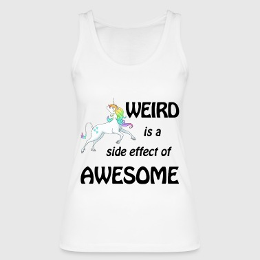 Awesome Weird is a side effect of awesome schwarz - Frauen Bio Tank Top von Stanley & Stella
