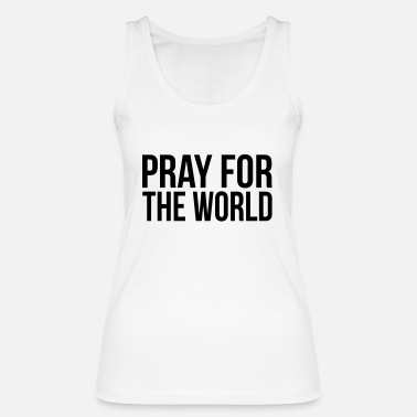 Pray For Paris PRAY FOR THE WORLD (PRAY FOR THE WORLD) - Women's Organic Tank Top by Stanley & Stella