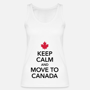 Canada keep calm and move to Canada Maple Leaf Canada - Women's Organic Tank Top by Stanley & Stella