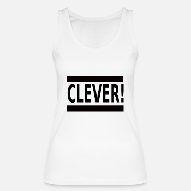Clever Clever - Women's Organic Tank Top by Stanley & Stella