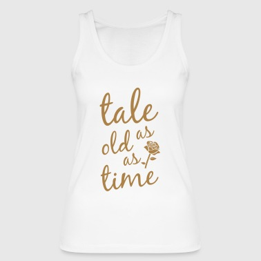 Tale As Old As Time - Women's Organic Tank Top by Stanley & Stella