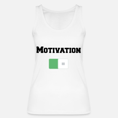 Motivation Motivation On Motivations Motiv Weiss - Women's Organic Tank Top by Stanley & Stella