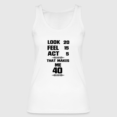 40 YEARS YOUNG (BIRTHDAY SHIRT!) - Women's Organic Tank Top by Stanley & Stella