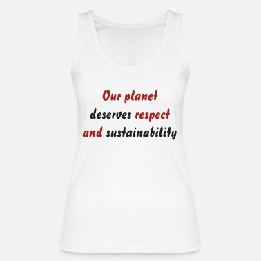 OurPlanet deserves respect and sustainability - Women's Organic Tank Top