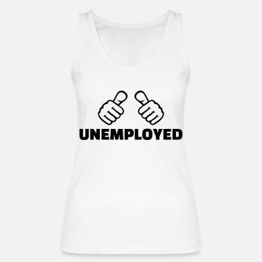 Unemployed Unemployed - Women's Organic Tank Top