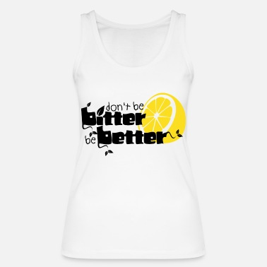 Bitter bitter better - Women's Organic Tank Top