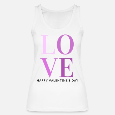 Love Happy Valentine's Day - Women's Organic Tank Top