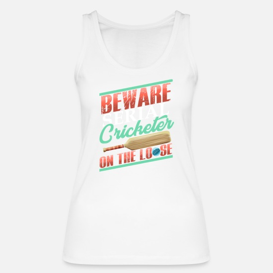Cricket Player Gift Tank Tops - Serial Cricketer on the Loose Cricket Lover - Women's Organic Tank Top white