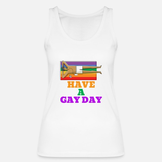 Gay Pride Tank Tops - Have a gay day - Shirt - Schwul - Frauen Bio Tanktop Weiß
