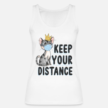 Cat Keep Your Distance keep your distance cat with crown - Women's Organic Tank Top