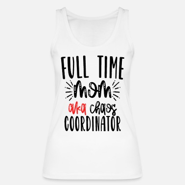 Time Full Time Mom - Women's Organic Tank Top