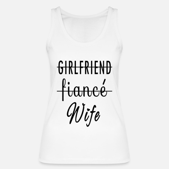 Wife Tank Tops - Girlfriend - Fiancé - Wife - Wedding / Bachelorette - Women's Organic Tank Top white