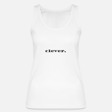 Clever clever. - Frauen Bio Tanktop