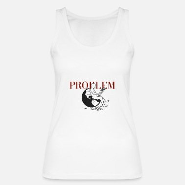 Goodbyeearth PROBLEM - Women's Organic Tank Top