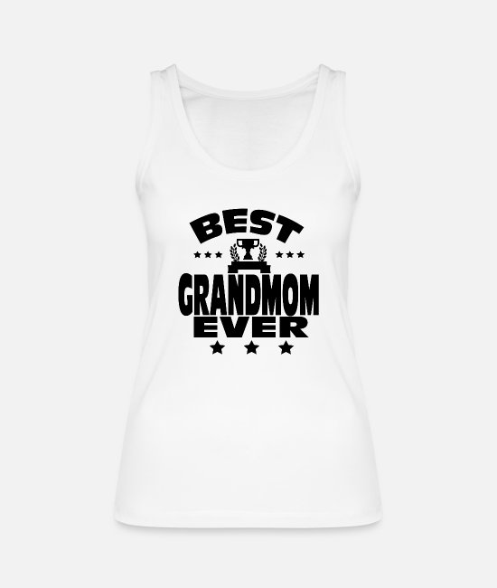 """worlds Greatest Grandmom Ever"" Tank Tops - BEST GRANDMOM EVER - Women's Organic Tank Top white"