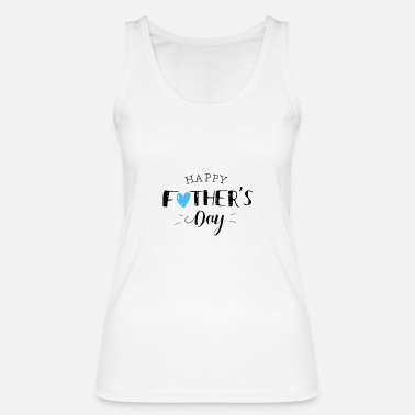 fathers day - Women's Organic Tank Top