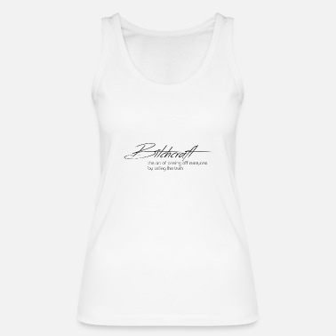 Humorous Sayings Humor saying Ladies Bitch - Women's Organic Tank Top
