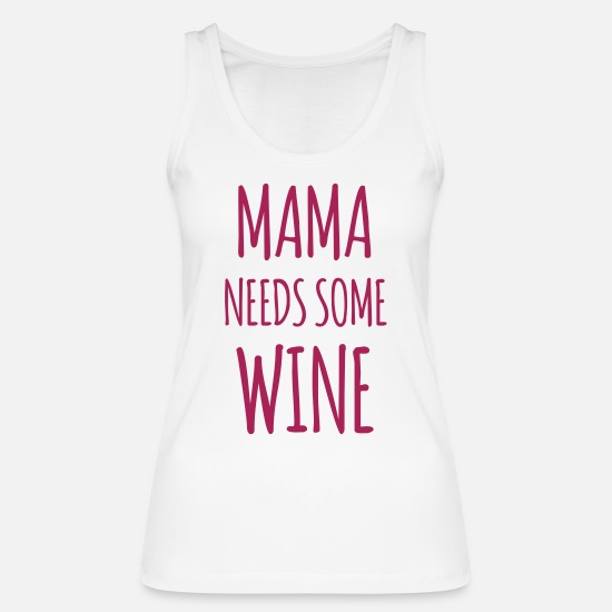 Alcohol Tank Tops - Mom saying Mother's Day gift - Women's Organic Tank Top white