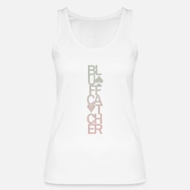 Bluff Poker Bluff Catcher - Frauen Bio Tanktop