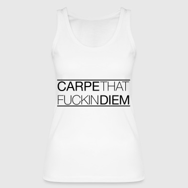 CARPE THAT FUCKIN DIEM - Black Edition - Women's Organic Tank Top by Stanley & Stella
