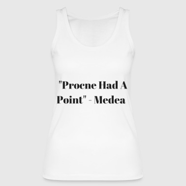 Procne Had A Point - Women's Organic Tank Top by Stanley & Stella