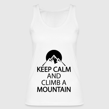 Keep calm and climb a mountain - Women's Organic Tank Top by Stanley & Stella