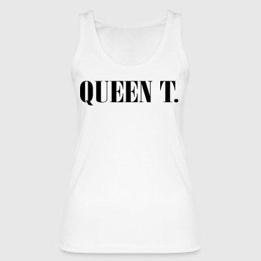 Queen T. You're the Queen! - Women's Organic Tank Top by Stanley & Stella