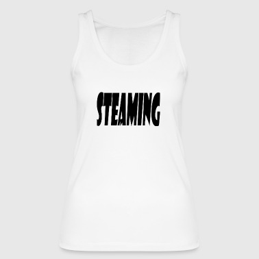 steaming - Women's Organic Tank Top by Stanley & Stella