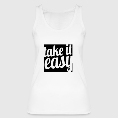 take it easy - Frauen Bio Tank Top von Stanley & Stella